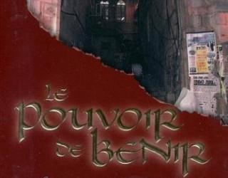 «Le Pouvoir de Benir» Comme si vous y étiez !