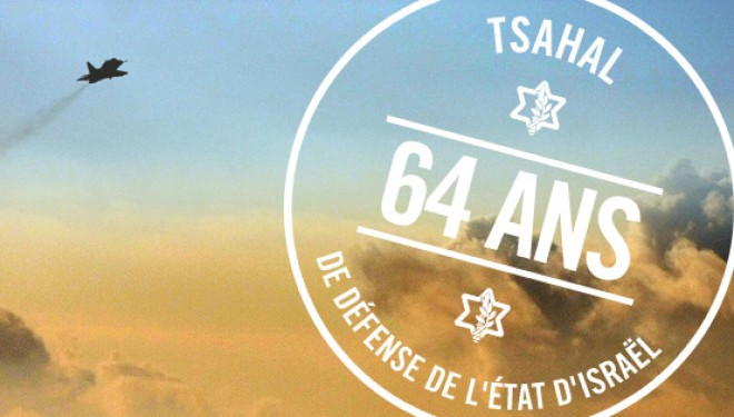 Joyeux anniversaire Tsahal : 64 ans de défense d'Israël !