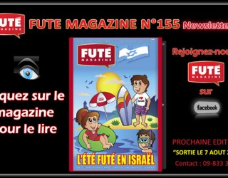 la nouvelle édition 155 de FUTE Magazine : «L'ETE FUTE EN ISRAEL»