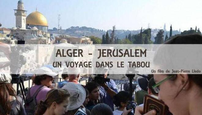 Soutenir le film de Jean-Pierre Lledo «Alger-Jérusalem, un voyage dans le tabou»