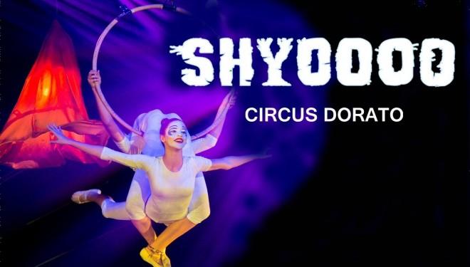 SHYOOO par le cirque Dorato, un spectacle de cirque international pour toute la famille.