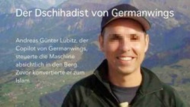 Révélation choquante : le co-pilote de German Wings s'était converti à l'islam radicale!!!