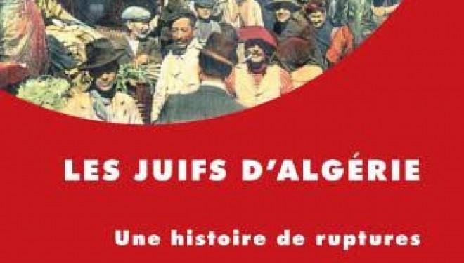 « Les juifs d'Algérie, une histoire de ruptures »