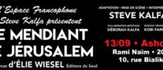 »LE MENDIANT DE JERUSALEM» plus que quelques places et c'est demain ! a voir Absolument !!!