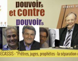 L'espace francophone vous invite a un Cycle d'études ''pouvoirs et contre pouvoirs» avec Armand ABECASSIS