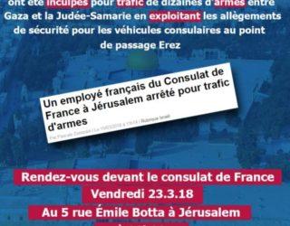 Un employé du consulat français de Jérusalem arrêté pour trafics d'armes : communiqué de l'ambassade et appel a manifestation par IFF